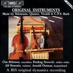 Original Instruments: Music by Telemann, Quantz, Vivaldi & C.P.E. Bach