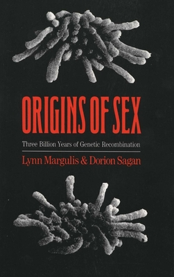 Origins of Sex: Three Billion Years of Genetic Recombination - Margulis, Lynn, and Sagan, Dorion
