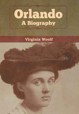 Orlando: A Biography - Woolf, Virginia
