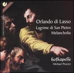 Orlando di Lasso: Lagrime di San Pietro; Melancholia