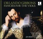 Orlando Gibbons: Fancies for the Viols