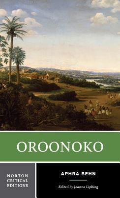 Oroonoko - Lipking, Joanna (Editor), and Behn, Aphra