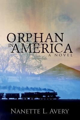Orphan in America - Avery, Nanette L