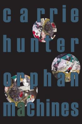 Orphan Machines - Hunter, Carrie
