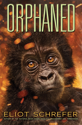 Orphaned (Ape Quartet #4), Volume 4 - Schrefer, Eliot