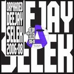 Orphaned Deejay Selek: 2006-2008