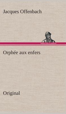 Orphee Aux Enfers - Offenbach, Jacques