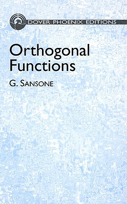 Orthogonal Functions - Sansone, Giovanni, and Diamond, Ainsley H (Translated by), and Hille, Einar (Foreword by)