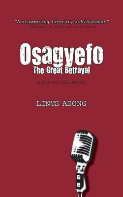 Osagyefo the Great Betrayal - Asong, Linus
