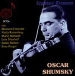 Oscar Shumsky: Broadcasts & Live Recordings - Carroll Hollister (piano); Earl Wild (piano); Erna Berger (soprano); Frank Maus (piano); George Schick (piano);...