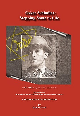 Oskar Schindler: Stepping Stone to Life - O'Neil, Robin, and Field, Joyce (Editor), and Galetto, Beth (Editor)