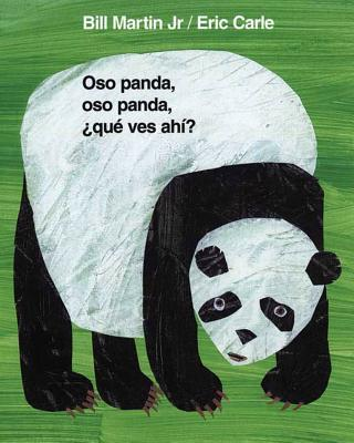 Oso Panda, Oso Panda, Que Ves Ahi? - Martin, Bill, Jr., and Carle, Eric (Illustrator), and Mlawer, Teresa (Translated by)