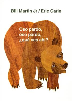 Oso Pardo, Oso Pardo, Que Ves Ahi? - Martin, Bill, Jr., and Carle, Eric (Illustrator), and Mlawer, Teresa (Translated by)