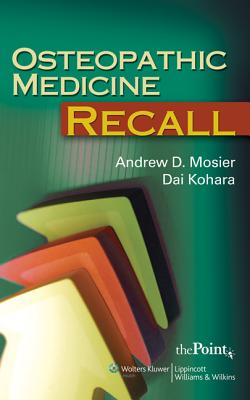 Osteopathic Medicine Recall - Mosier, Andrew D (Editor), and Kohara, Dai (Editor)