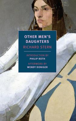 Other Men's Daughters - Stern, Richard, and Roth, Philip (Introduction by), and Doniger, Wendy (Afterword by)