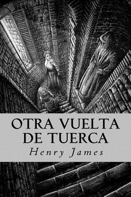 Otra Vuelta de Tuerca - James, Henry