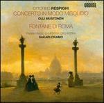 Ottorino Respighi: Concerto in Modo Misolidio; Fontane di Roma