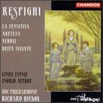 Ottorino Respighi: La Sensitiva; Aretusa; Nebbie; Deità Silvane