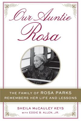 Our Auntie Rosa: The Family of Rosa Parks Remembers Her Life and Lessons - McCauley Keys, Sheila