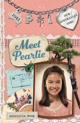 Our Australian Girl: Meet Pearlie (Book 1) - Wang, Gabrielle