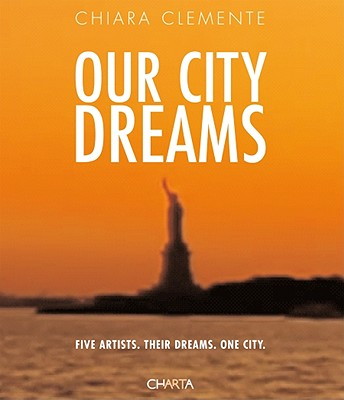 Our City Dreams - Kazanjian, Dodie (Text by), and Abramovic, Marina (Contributions by)