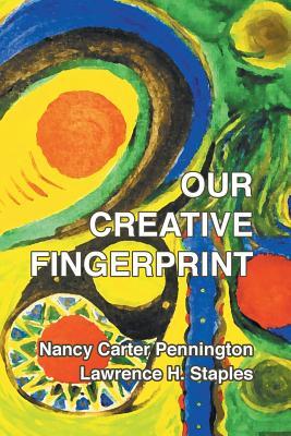 Our Creative Fingerprint - Pennington, Nancy Carter, and Staples, Lawrence H