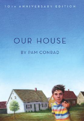 Our House - Conrad, Pam, and Ryan, Pam Munoz (Afterword by)