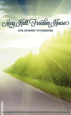 Our Journey to Freedom - Hall, Lucy (Contributions by), and Women, Mhfh (Contributions by)