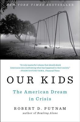 Our Kids: The American Dream in Crisis - Putnam, Robert D