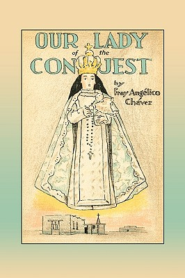 Our Lady of the Conquest - Chavez, Fray Angelico