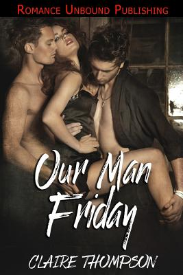 Our Man Friday - Thompson, Claire
