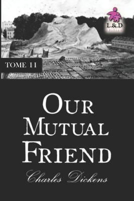 Our Mutual Friend - Tome II - Dickens, Charles