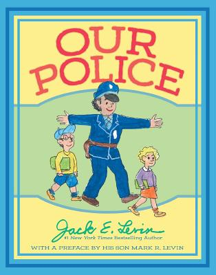 Our Police - Levin, Mark R (Preface by)