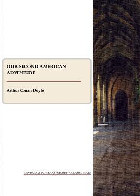 Our Second American Adventure - Doyle, Arthur Conan, Sir