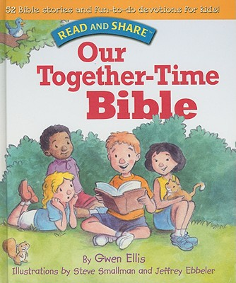 Our Together-Time Bible: Read and Share - Ellis, Gwen