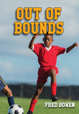 Out of Bounds - Bowen, Fred