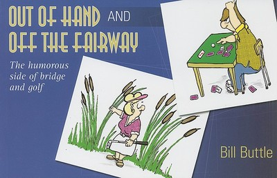 Out of Hand: And Off the Fairway - Buttle, Bill