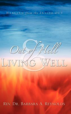 Out of Hell & Living Well - Reynolds, Barbara