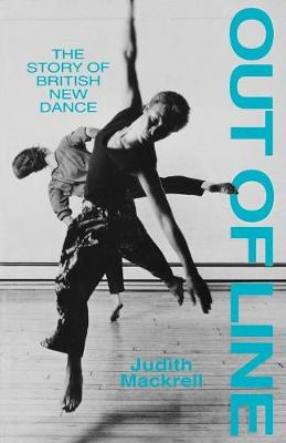 Out of Line: The Story of British New Dance - Mackrell, Judith