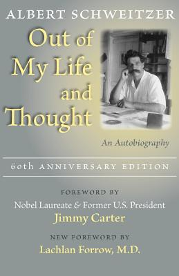 Out of My Life and Thought - Schweitzer, Albert, Professor