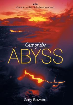 Out of the Abyss: Can the Number of the Beast be Solved? 666 - Bowers, Gary