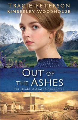 Out of the Ashes - Peterson, Tracie, and Woodhouse, Kimberley