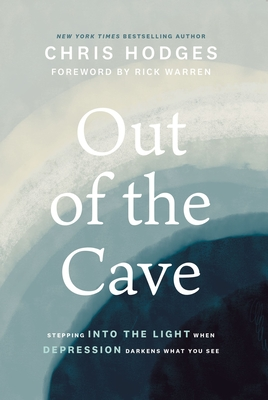 Out of the Cave: Stepping Into the Light When Depression Darkens What You See - Hodges, Chris