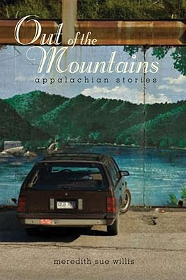 Out of the Mountains: Appalachian Stories - Willis, Meredith Sue