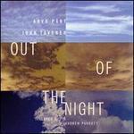 Out of the Night - Alastair Blayden (cello); Claron McFadden (soprano); Jane Atkins (viola); Leigh Nixon (tenor); Michael Stirling (cello);...
