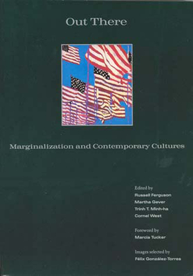 Out There: Marginalization and Contemporary Culture - Ferguson, Russell (Editor)