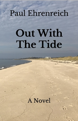 Out With The Tide - Ehrenreich, Paul