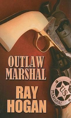 Outlaw Marshal - Hogan, Ray