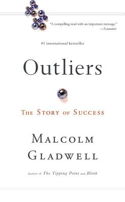 Outliers: The Story of Success - Gladwell, Malcolm