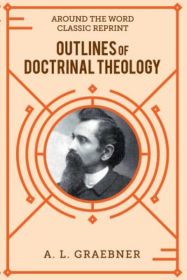 Outlines of Doctrinal Theology (Softcover) - Graebner, A L